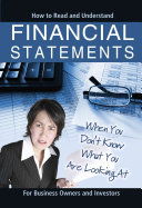 How to Read and Understand Financial Statements when You Don t Know what You are Looking at