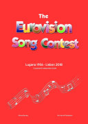 The Complete   Independent Guide to the Eurovision Song Contest  Lugano 1956   Lisbon 2018