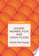 Gossip  Women  Film  and Chick Flicks