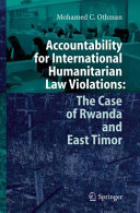 Accountability for International Humanitarian Law Violations  The Case of Rwanda and East Timor