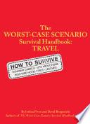 The Worst Case Scenario Survival Handbook  Travel