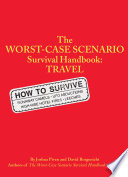 """The Worst-Case Scenario Survival Handbook: Travel"" by David Borgenicht, Joshua Piven"
