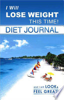 I Will Lose Weight This Time Diet Journal Book PDF