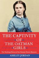 The Captivity of the Oatman Girls Book PDF
