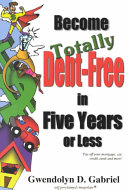 Become Totally Debt-free in Five Years Or Less Pdf/ePub eBook