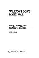 Weapons Don t Make War