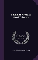 A Righted Wrong  a Novel Volume 2
