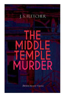 THE MIDDLE TEMPLE MURDER (British Mystery Classic): Crime Thriller Online Book