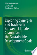 Exploring Synergies and Trade offs between Climate Change and the Sustainable Development Goals Book