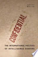 The International Politics Of Intelligence Sharing