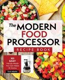 The Modern Food Processor Recipe Book