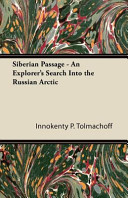 Siberian Passage - An Explorer's Search Into the Russian Arctic