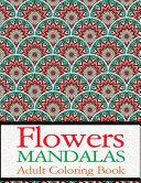 Flowers Mandalas Adult Coloring Book