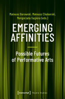 Emerging Affinities   Possible Futures of Performative Arts
