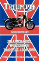 Triumph Motorcycles Illustrated Workshop Manual 1945 1955