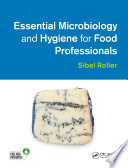 Essential Microbiology and Hygiene for Food Professionals