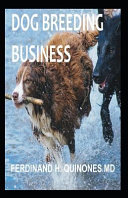 Dog Breeding Business  Everything You Need to Know about Making Big Cash Doing Dog Breeding Business