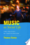 """""""Music as Social Life: The Politics of Participation"""" by Thomas Turino"""