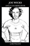 Joe Wicks Adult Coloring Book: The Body Coach and Fitness Author, Acclaimed Author and Healthy Living TV Presenter Inspired Adult Coloring Book