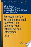 """Proceedings of the Second International Conference on Computational Intelligence and Informatics: ICCII 2017"" by Vikrant Bhateja, João Manuel R.S. Tavares, B. Padmaja Rani, V. Kamakshi Prasad, K. Srujan Raju"