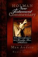 Holman New Testament Commentary - 1 & 2 Thessalonians, 1 & 2 Timothy, Titus, Philemon