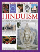 The Complete Illustrated Guide to Hinduism