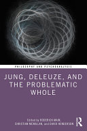 Jung  Deleuze  and the Problematic Whole
