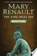 The King Must Die Mary Renault Cover