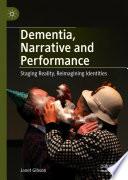 Dementia  Narrative and Performance