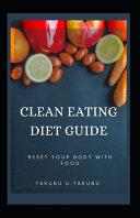 Clean Eating Diet Guide