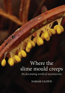 Where the Slime Mould Creeps Book