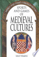 """Sports and Games of Medieval Cultures"" by Sally E. D. Wilkins"