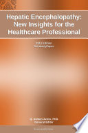 Hepatic Encephalopathy  New Insights for the Healthcare Professional  2011 Edition