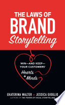 The Laws of Brand Storytelling  Win   and Keep   Your Customers    Hearts and Minds