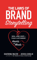The Laws of Brand Storytelling: Win—and Keep—Your Customers' Hearts and Minds Pdf/ePub eBook