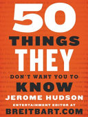 Fifty Things They Don t Want You to Know