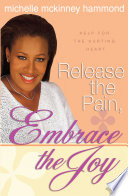 Release the Pain  Embrace the Joy