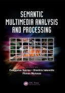 Semantic Multimedia Analysis and Processing
