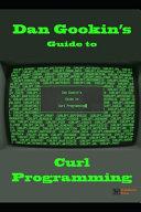 Dan Gookin s Guide to Curl Programming