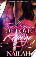 A Tease-Spoon of Love and Revenge Part 2