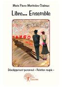 Libre... Ensemble - Tango mon amour