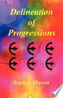 """Delineation of Progressions"" by Sophia Mason"