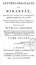 Lettres originales de Mirabeau, écrites du donjon de Vincennes, pendant les années 1777, 78, 79 et 80...