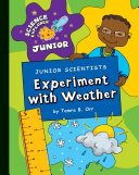 Junior Scientists  Experiment with Weather