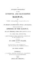 An Accurate Description of the Liverpool and Manchester Railway, and the Branch Railways to St. Helen's, Warrington, Wigan, and Bolton