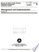 Manual for Police Traffic Services Personnel Performance Evaluation System  Management and Implementation  Volume I  Book