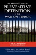 The Necessary Evil of Preventive Detention in the War on Terror