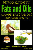 Introduction to Fats and Oils   Cooking Fats and Oils for Good Health