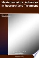 Mastadenovirus: Advances in Research and Treatment: 2011 Edition