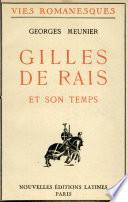 Gilles de Rais et Son Temps Par Georges Meunier